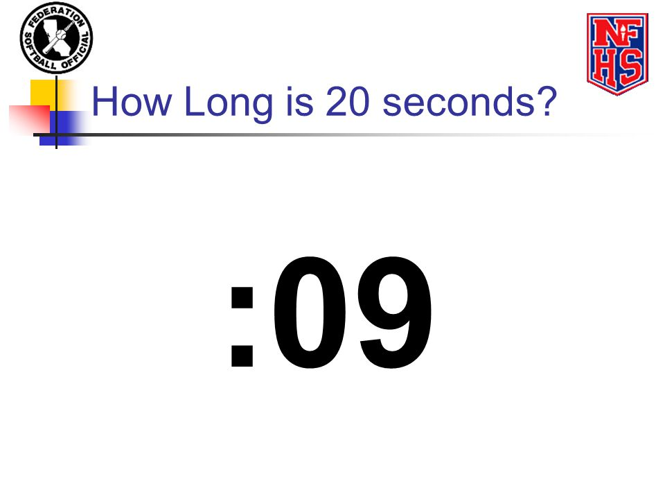 How Long is 20 seconds? :09