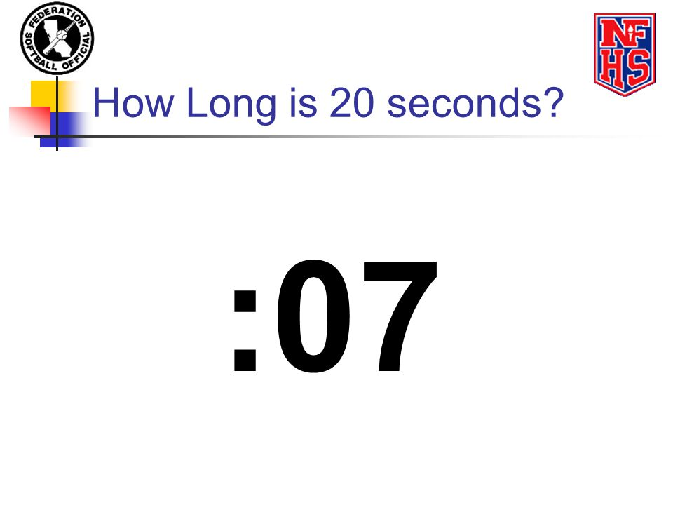 How Long is 20 seconds? :07