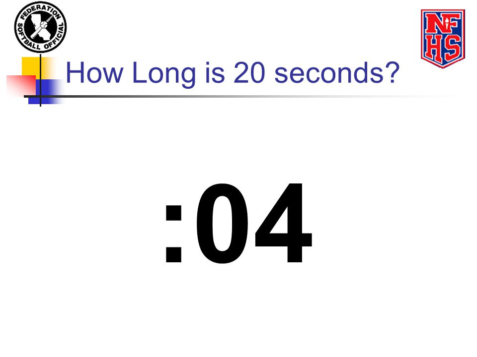 How Long is 20 seconds? :04