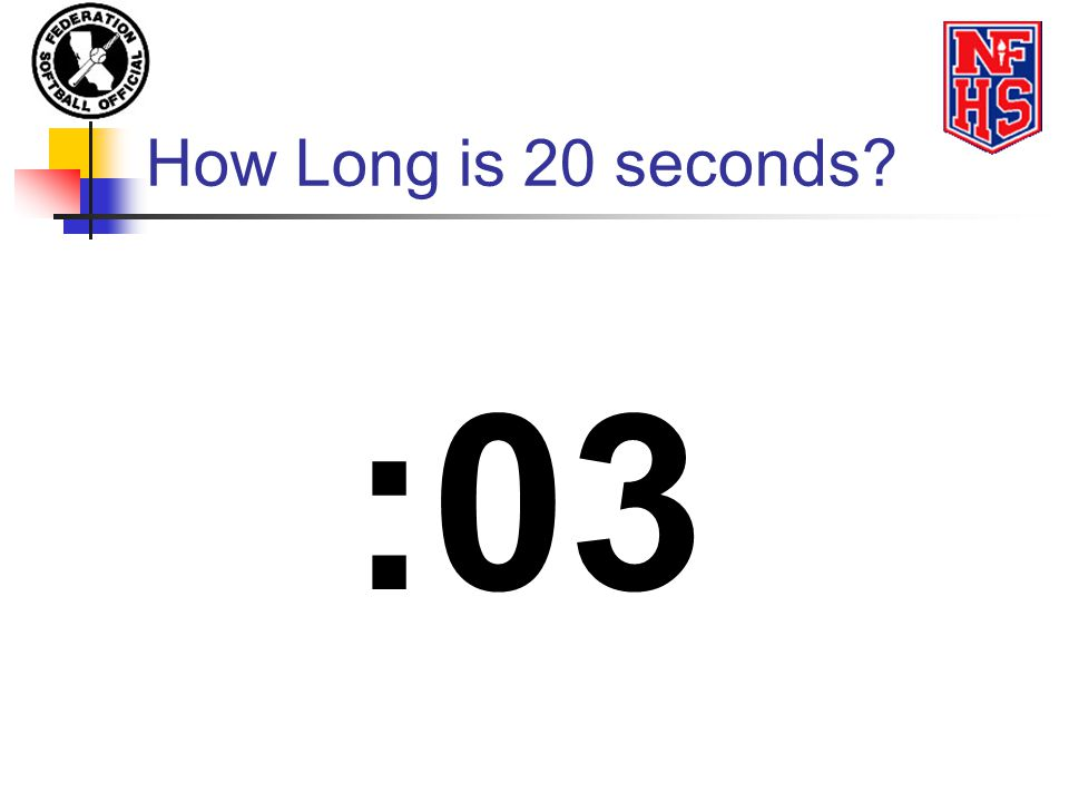 How Long is 20 seconds? :03