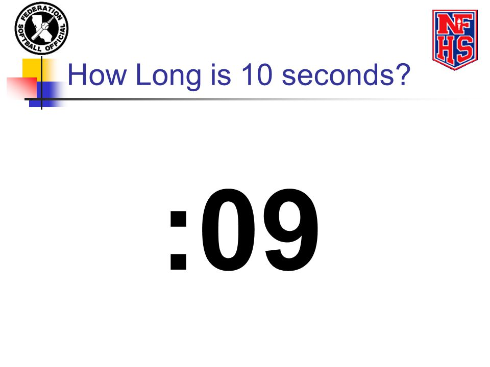 How Long is 10 seconds? :09