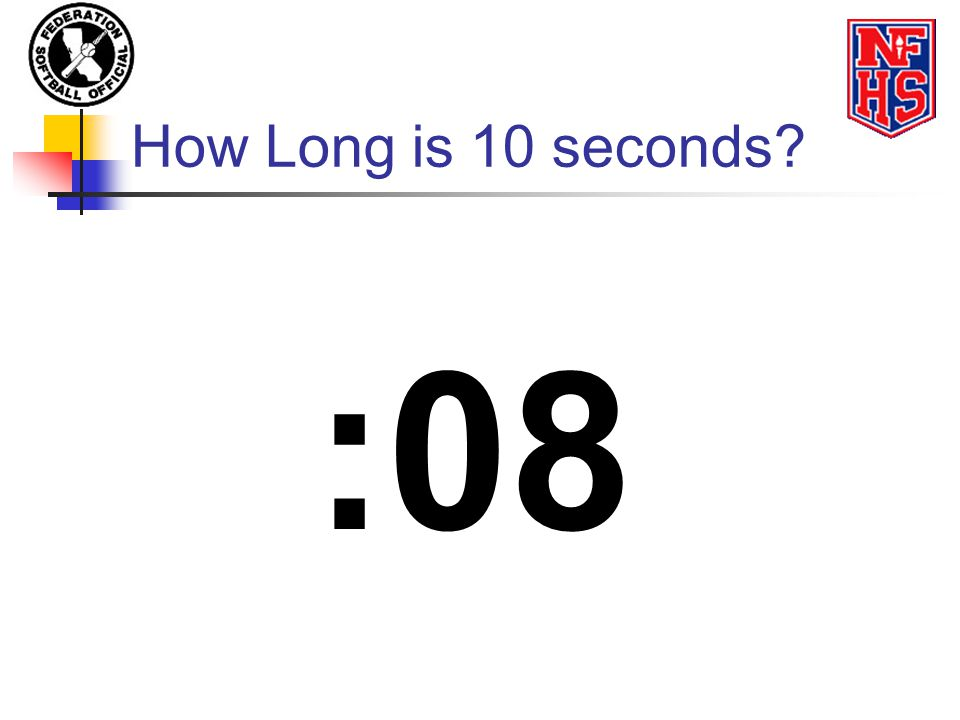 How Long is 10 seconds? :08