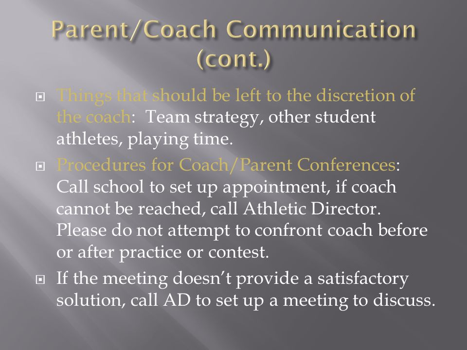  Things that should be left to the discretion of the coach: Team strategy, other student athletes, playing time.