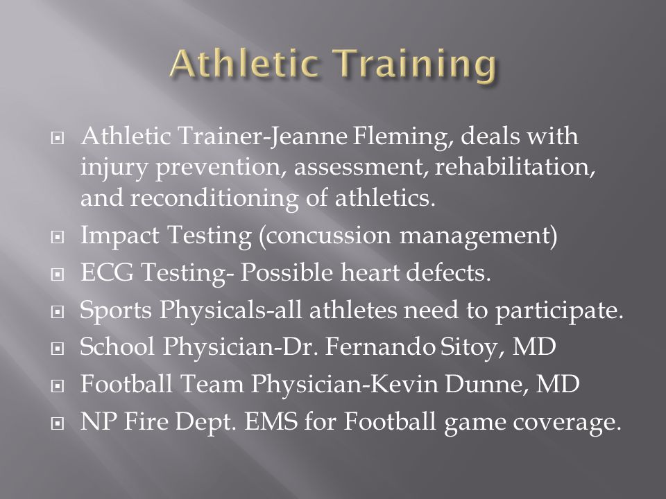  Athletic Trainer-Jeanne Fleming, deals with injury prevention, assessment, rehabilitation, and reconditioning of athletics.