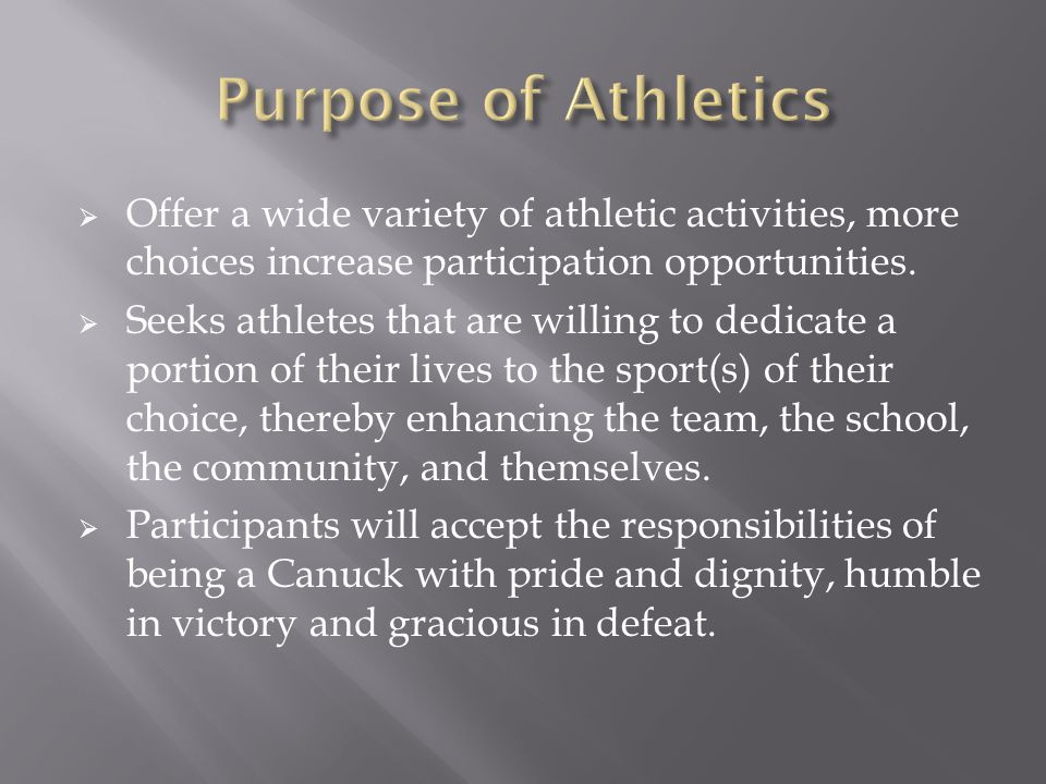  Offer a wide variety of athletic activities, more choices increase participation opportunities.