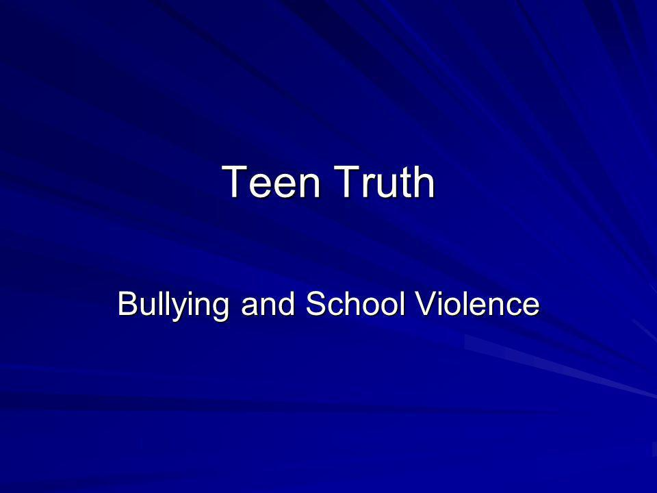 Teen Truth Bullying and School Violence