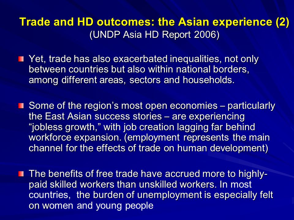 Yet, trade has also exacerbated inequalities, not only between countries but also within national borders, among different areas, sectors and households.