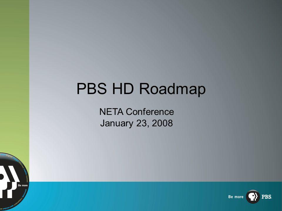PBS HD Roadmap NETA Conference January 23, 2008
