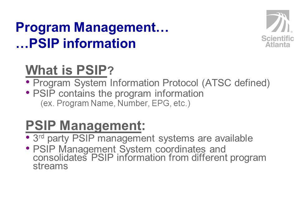Program Management… …PSIP information What is PSIP .