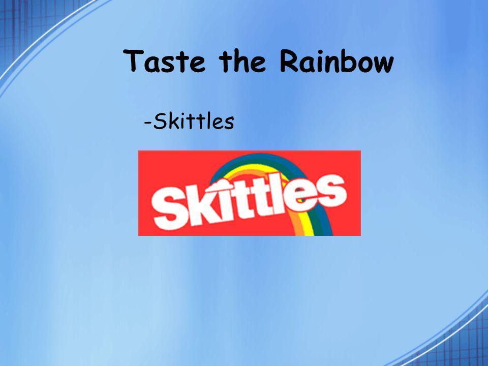 Taste the Rainbow -Skittles