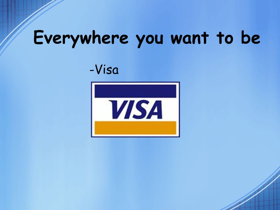 Everywhere you want to be -Visa