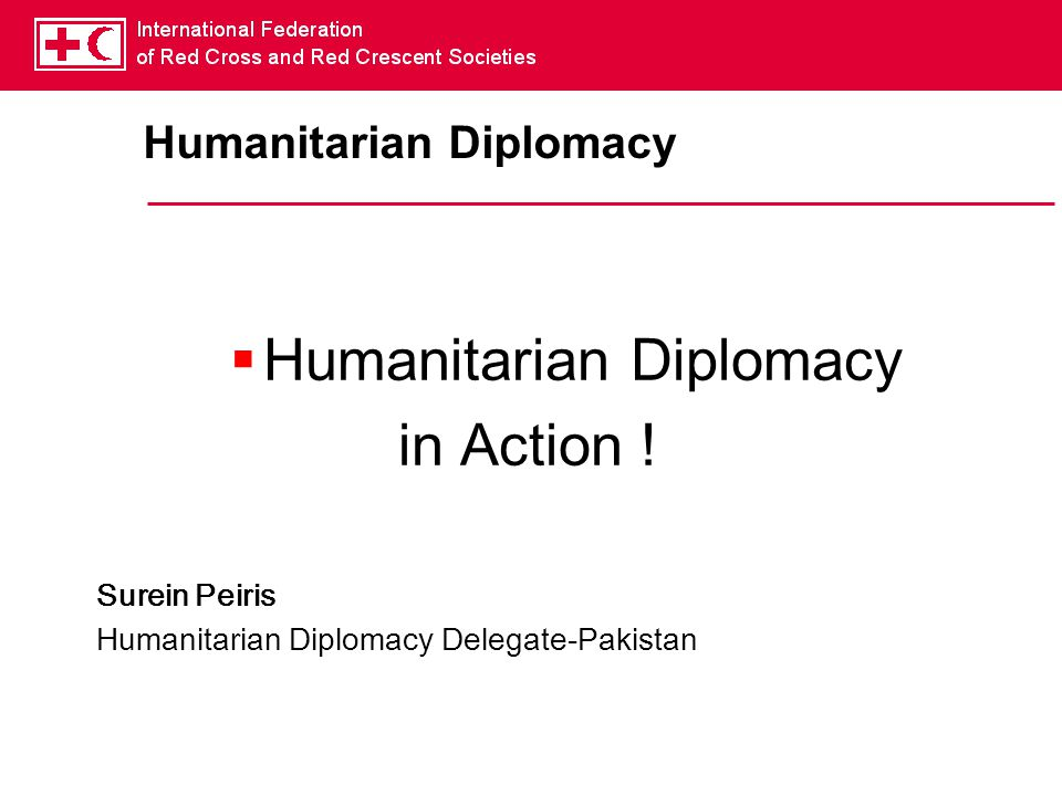 Humanitarian Diplomacy  Humanitarian Diplomacy in Action .