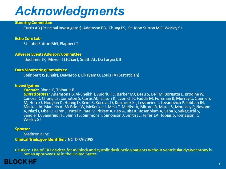 Acknowledgments Steering Committee Curtis AB (Principal Investigator), Adamson PB, Chung ES, St. John Sutton MG, Worley SJ Echo Core Lab St. John Sutt