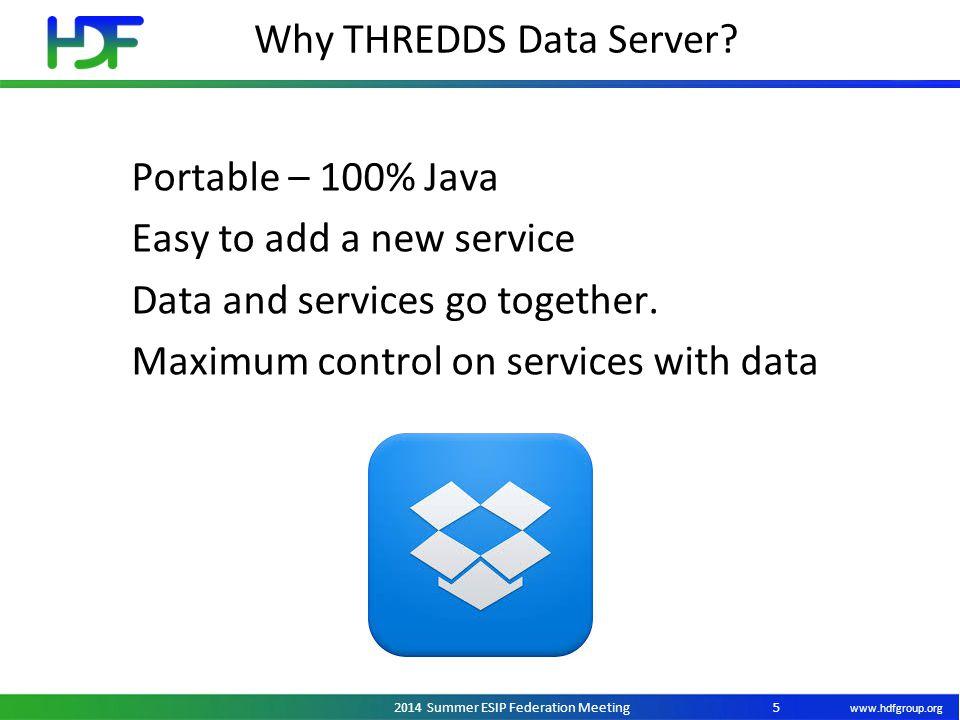 www.hdfgroup.org 2014 Summer ESIP Federation Meeting Why THREDDS Data Server.