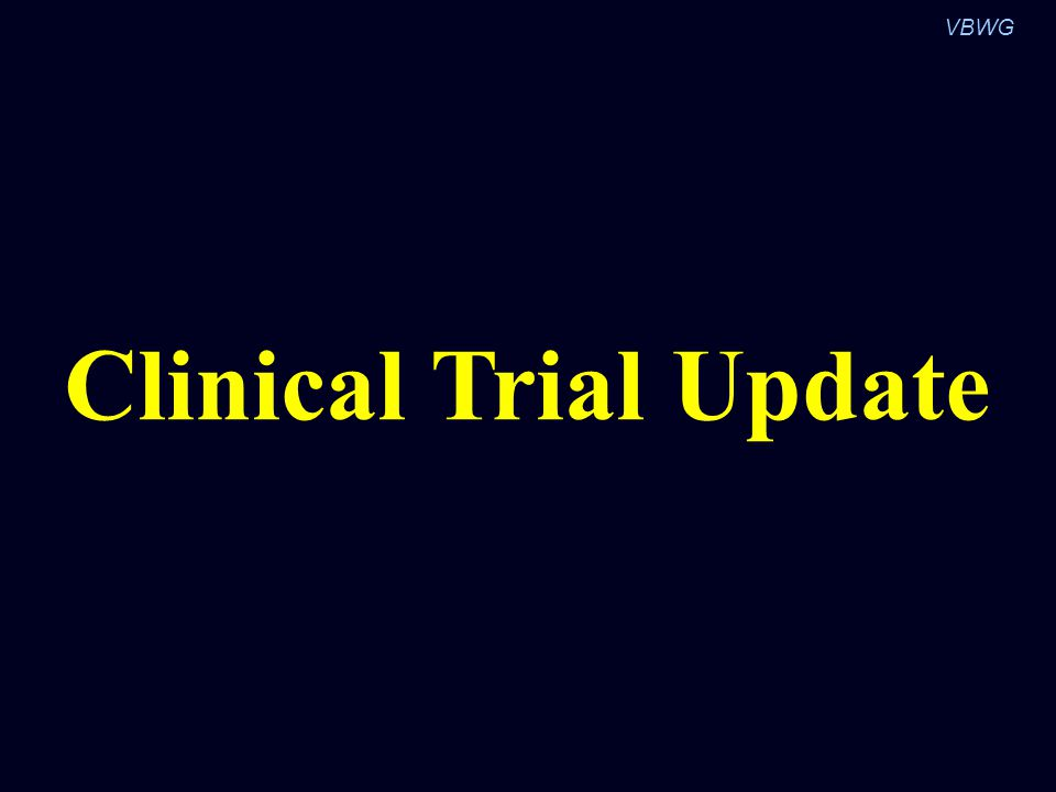 VBWG Clinical Trial Update