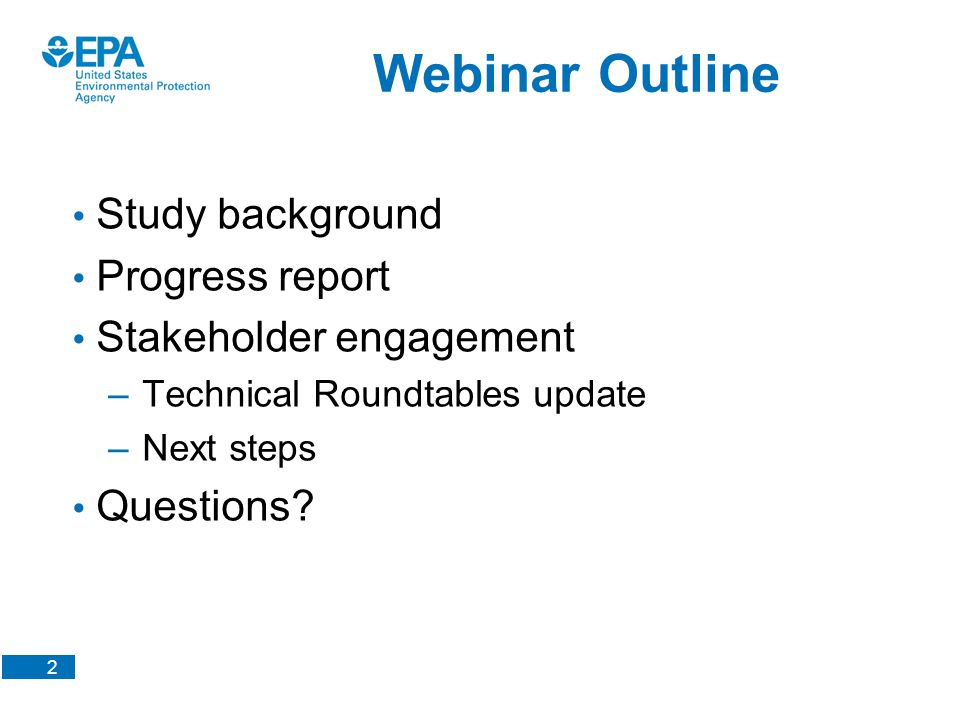 2 Study background Progress report Stakeholder engagement – Technical Roundtables update – Next steps Questions? Webinar Outline