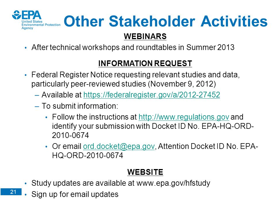 21 WEBINARS After technical workshops and roundtables in Summer 2013 INFORMATION REQUEST Federal Register Notice requesting relevant studies and data,