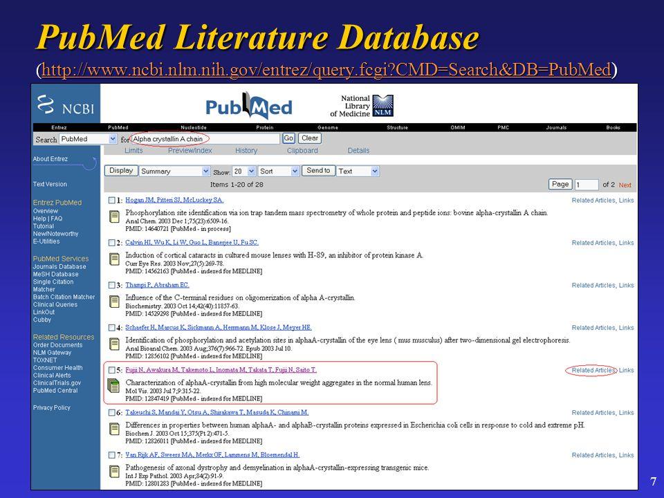 7 PubMed Literature Database ( http://www.ncbi.nlm.nih.gov/entrez/query.fcgi CMD=Search&DB=PubMed) http://www.ncbi.nlm.nih.gov/entrez/query.fcgi CMD=Search&DB=PubMed