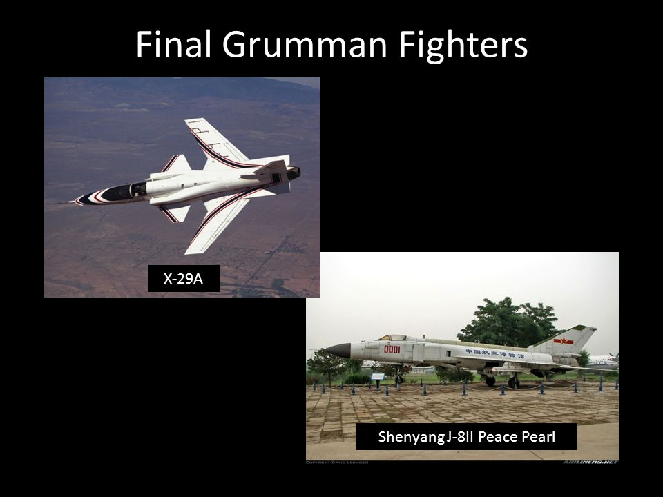 Final Grumman Fighters Shenyang J-8II Peace Pearl X-29A