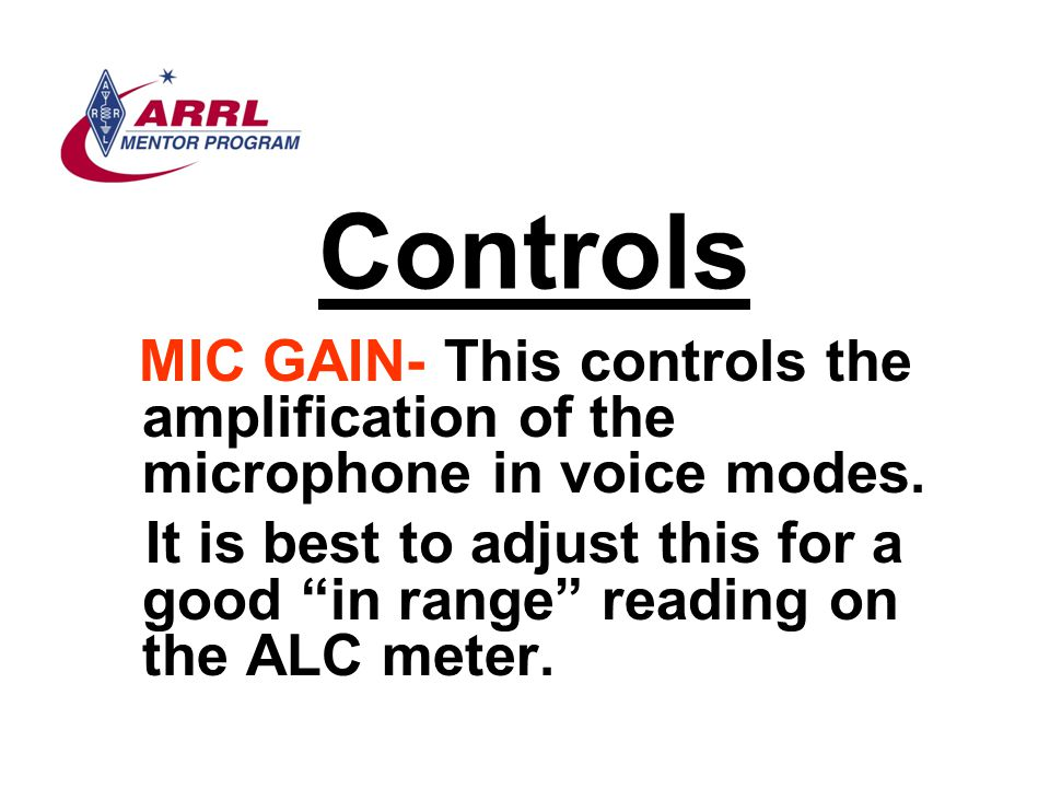 """Controls MIC GAIN- This controls the amplification of the microphone in voice modes. It is best to adjust this for a good """"in range"""" reading on the AL"""