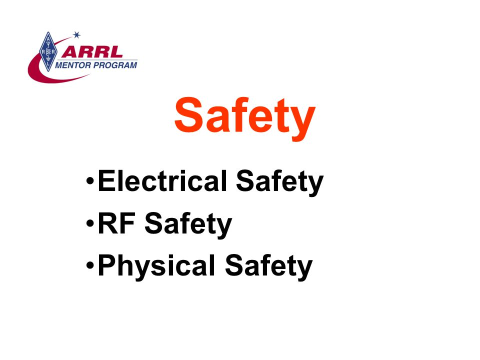 Safety Electrical Safety RF Safety Physical Safety