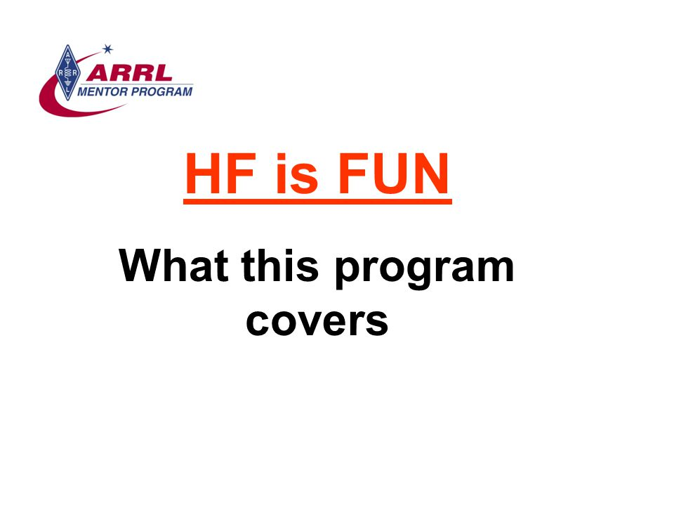 HF is FUN What this program covers