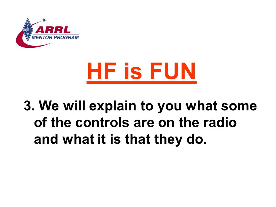 HF is FUN 3. We will explain to you what some of the controls are on the radio and what it is that they do.