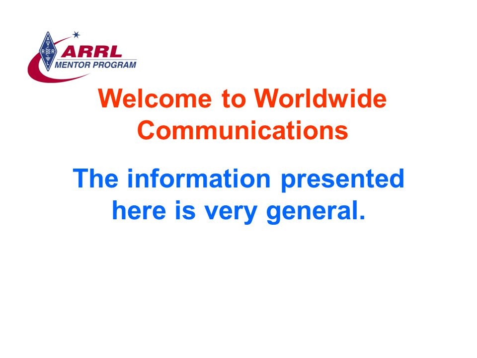 Welcome to Worldwide Communications The information presented here is very general.