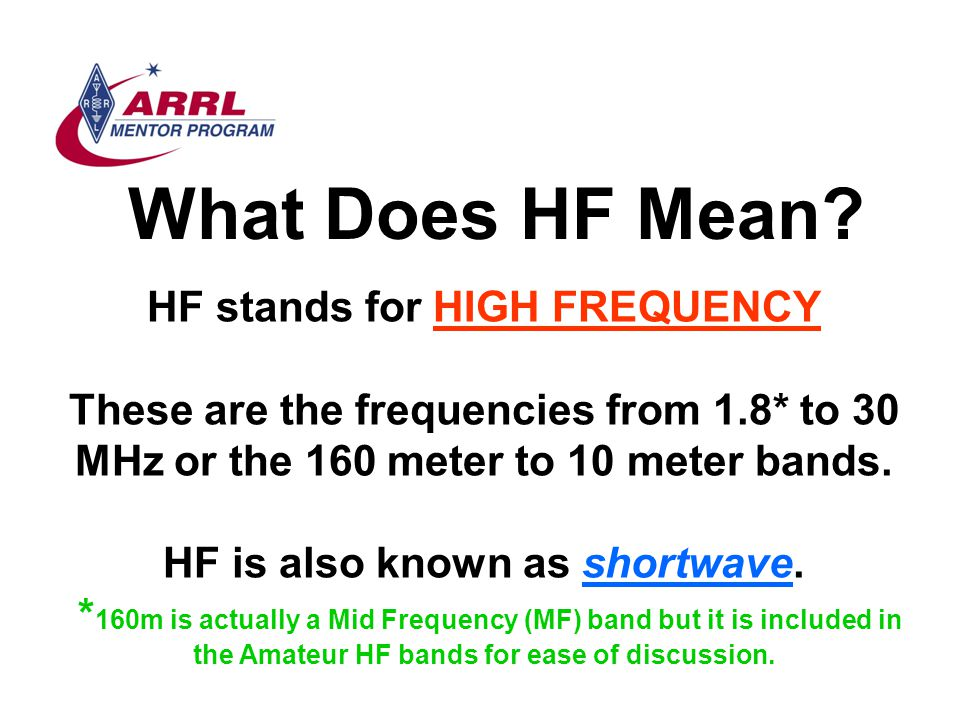 Skipping Signals HF operators also know what frequency to use at different times of the day or season for effective communications.