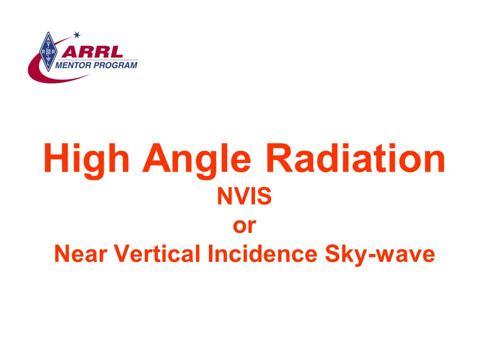 High Angle Radiation NVIS or Near Vertical Incidence Sky-wave