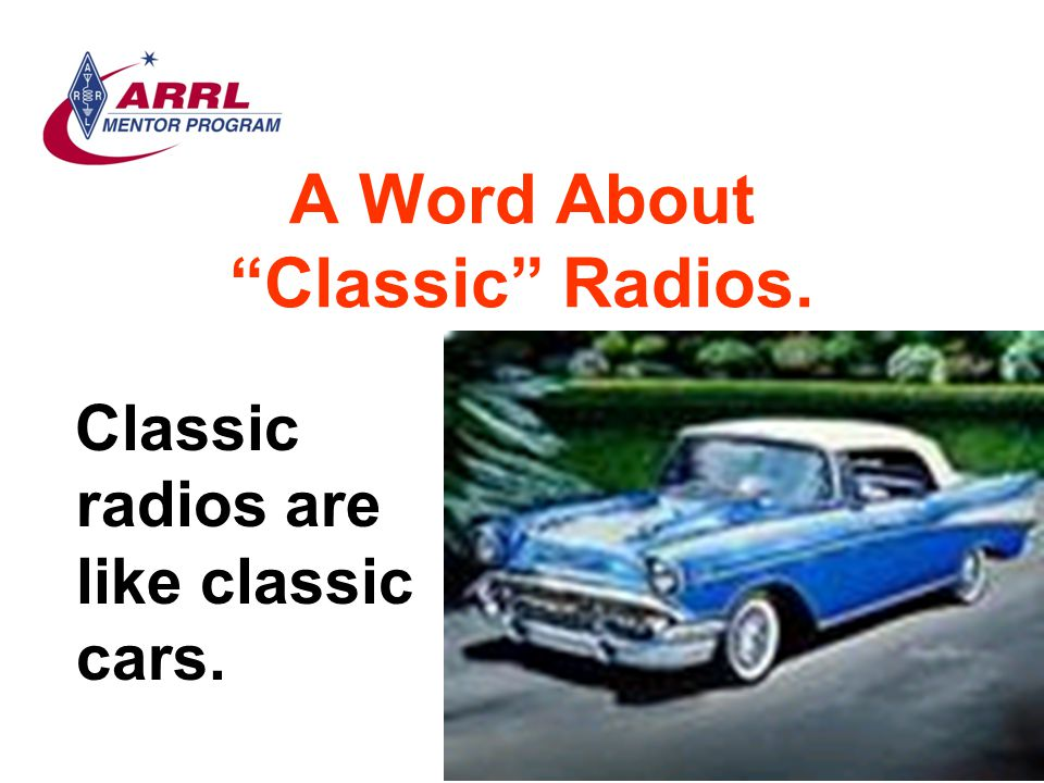 """A Word About """"Classic"""" Radios. Classic radios are like classic cars."""