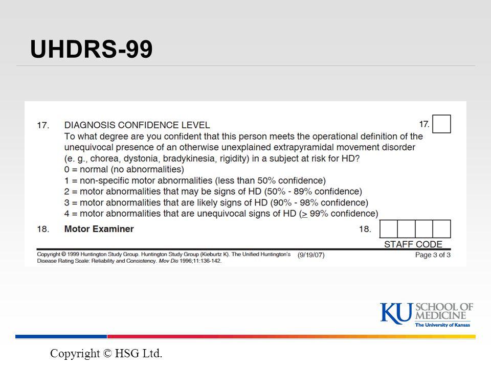 UHDRS-99 Copyright © HSG Ltd.