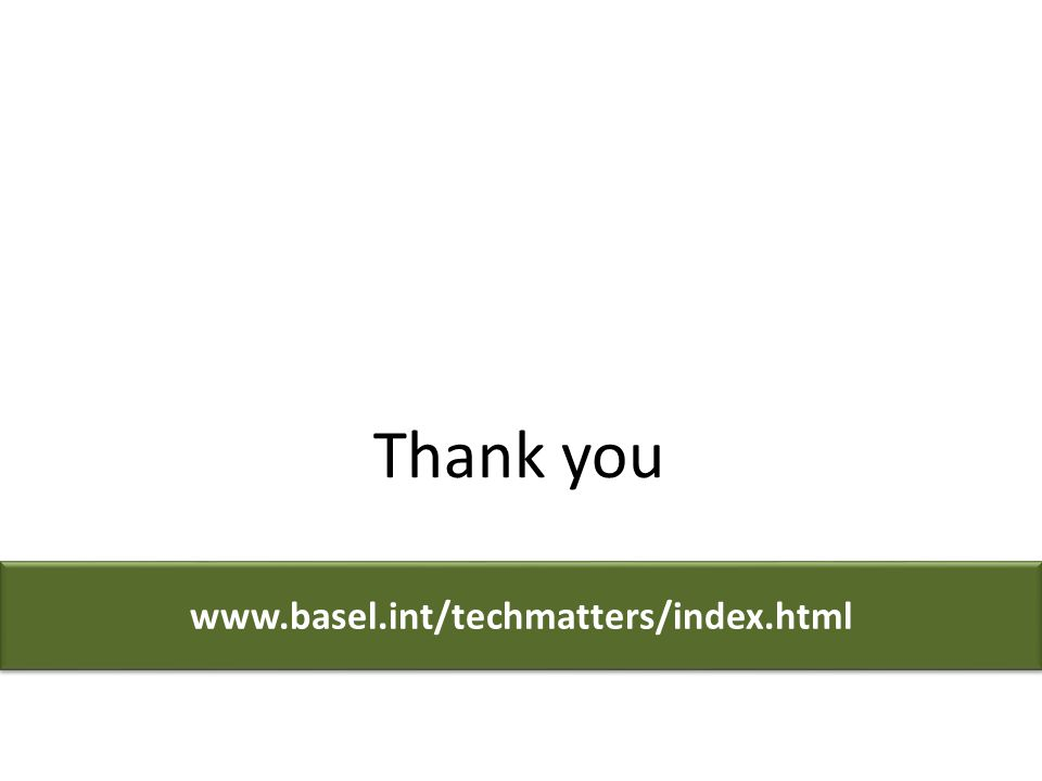 www.basel.int/techmatters/index.html Thank you