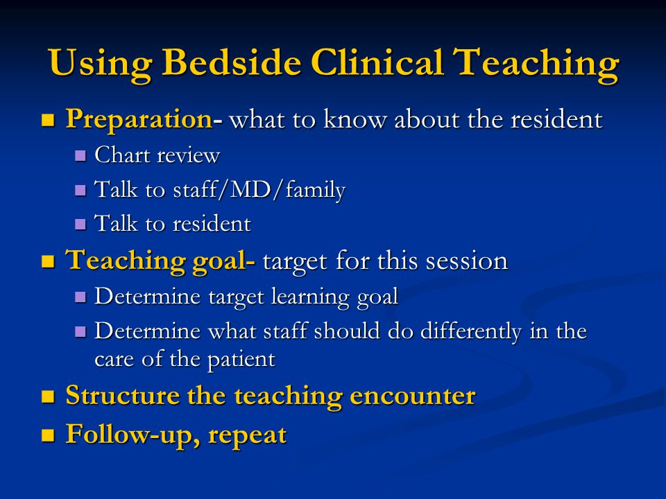Using Bedside Clinical Teaching Preparation- what to know about the resident Preparation- what to know about the resident Chart review Chart review Ta