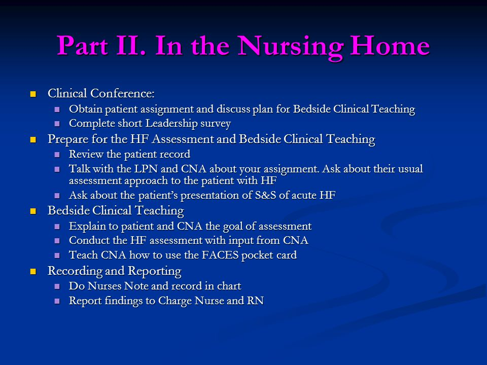 Part II. In the Nursing Home Clinical Conference: Clinical Conference: Obtain patient assignment and discuss plan for Bedside Clinical Teaching Obtain