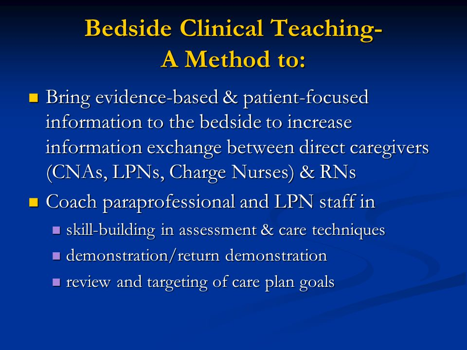 Bedside Clinical Teaching- A Method to: Bring evidence-based & patient-focused information to the bedside to increase information exchange between dir