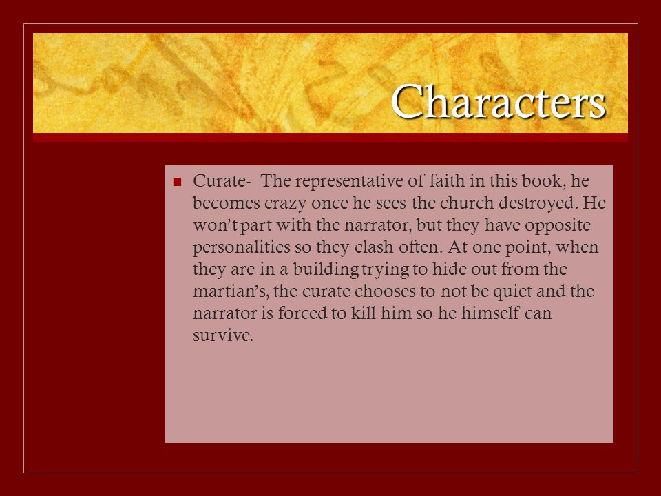 Characters Curate- The representative of faith in this book, he becomes crazy once he sees the church destroyed.