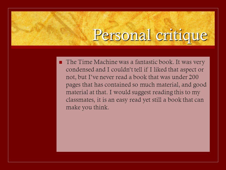 Personal critique The Time Machine was a fantastic book.