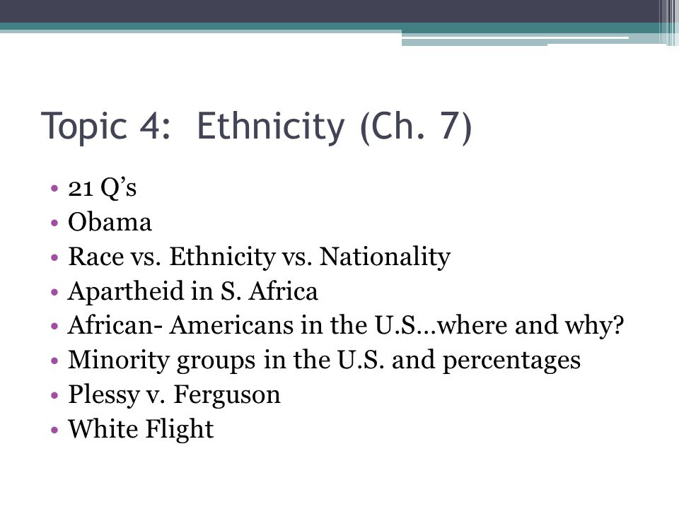 Topic 4: Ethnicity (Ch. 7) 21 Q's Obama Race vs. Ethnicity vs.