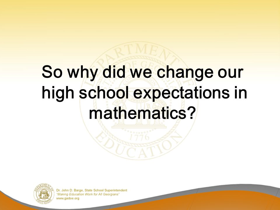 So why did we change our high school expectations in mathematics