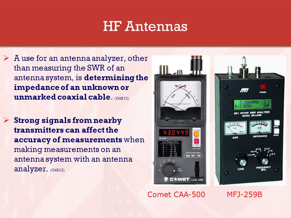 HF Antennas  A use for an antenna analyzer, other than measuring the SWR of an antenna system, is determining the impedance of an unknown or unmarked