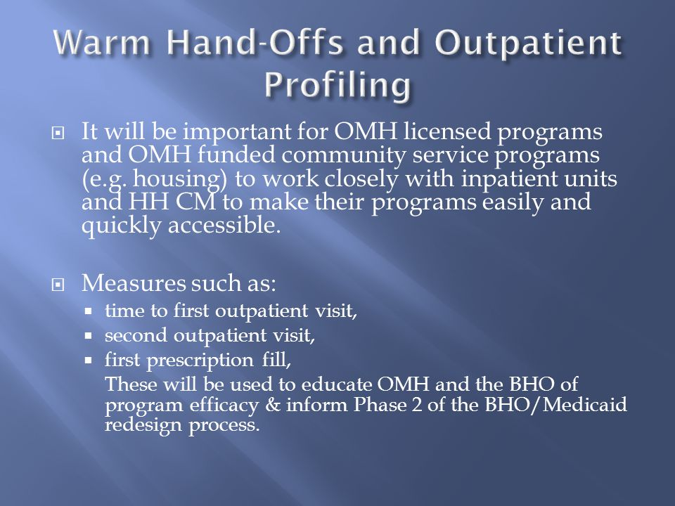  It will be important for OMH licensed programs and OMH funded community service programs (e.g.
