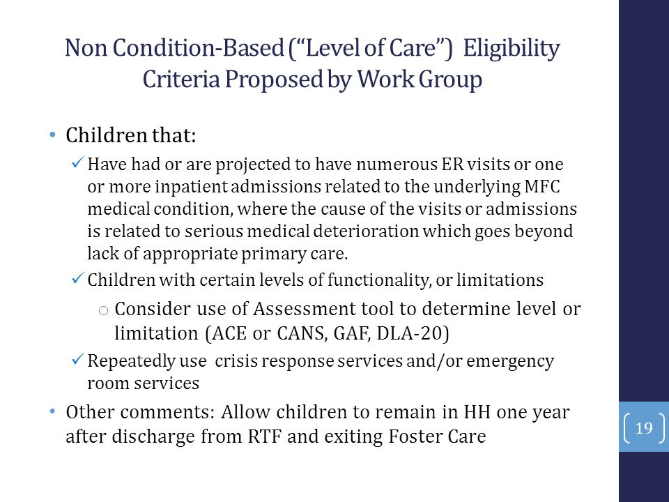 "Non Condition-Based (""Level of Care"") Eligibility Criteria Proposed by Work Group Children that: Have had or are projected to have numerous ER visits"