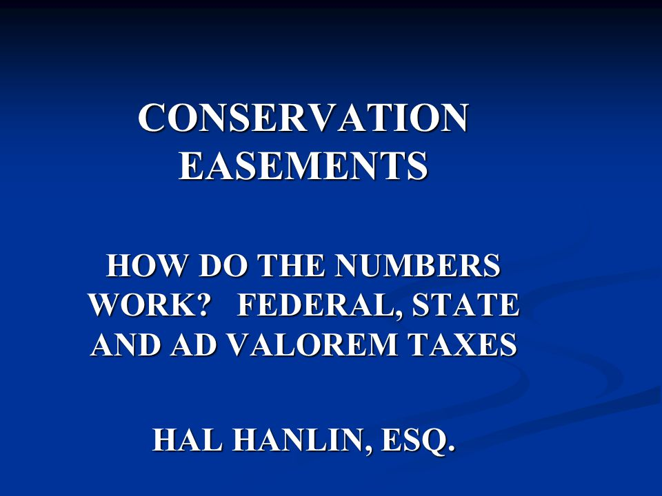 CONSERVATION EASEMENTS HOW DO THE NUMBERS WORK.