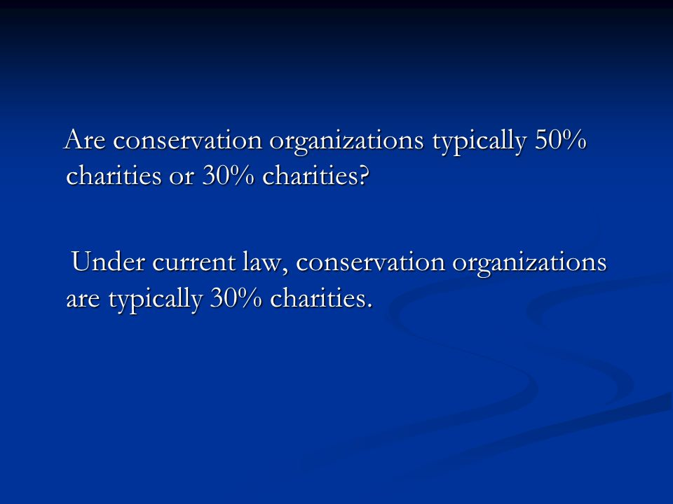 Are conservation organizations typically 50% charities or 30% charities.