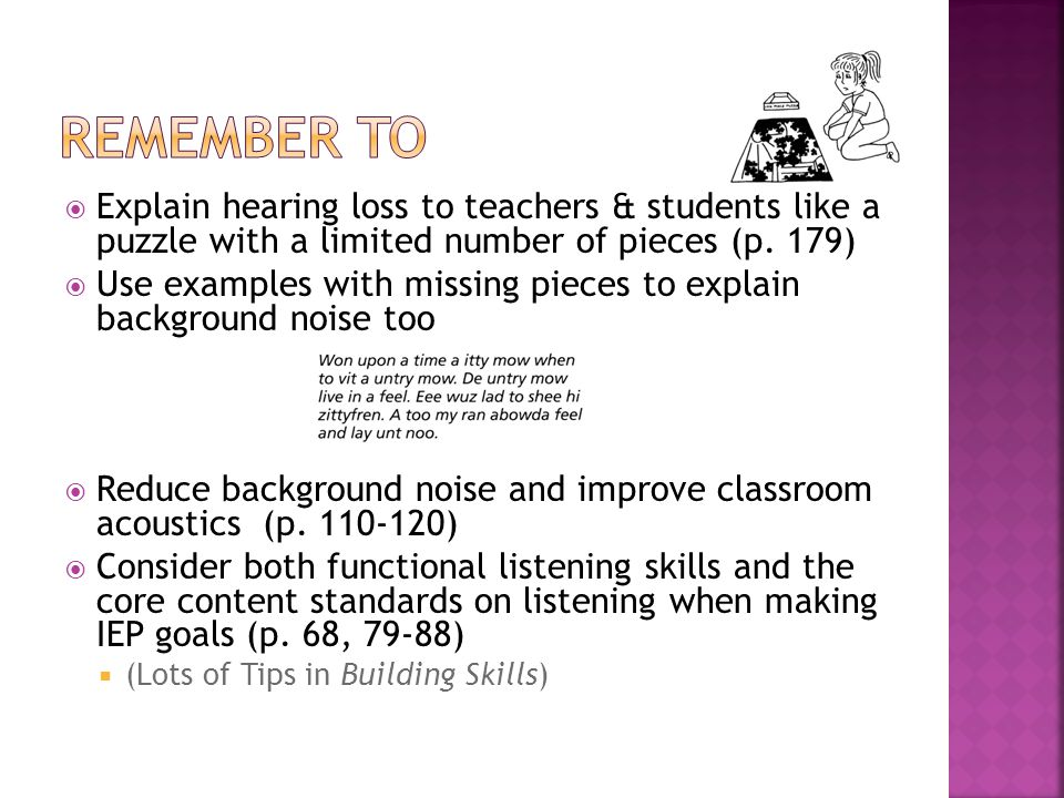  Explain hearing loss to teachers & students like a puzzle with a limited number of pieces (p. 179)  Use examples with missing pieces to explain bac