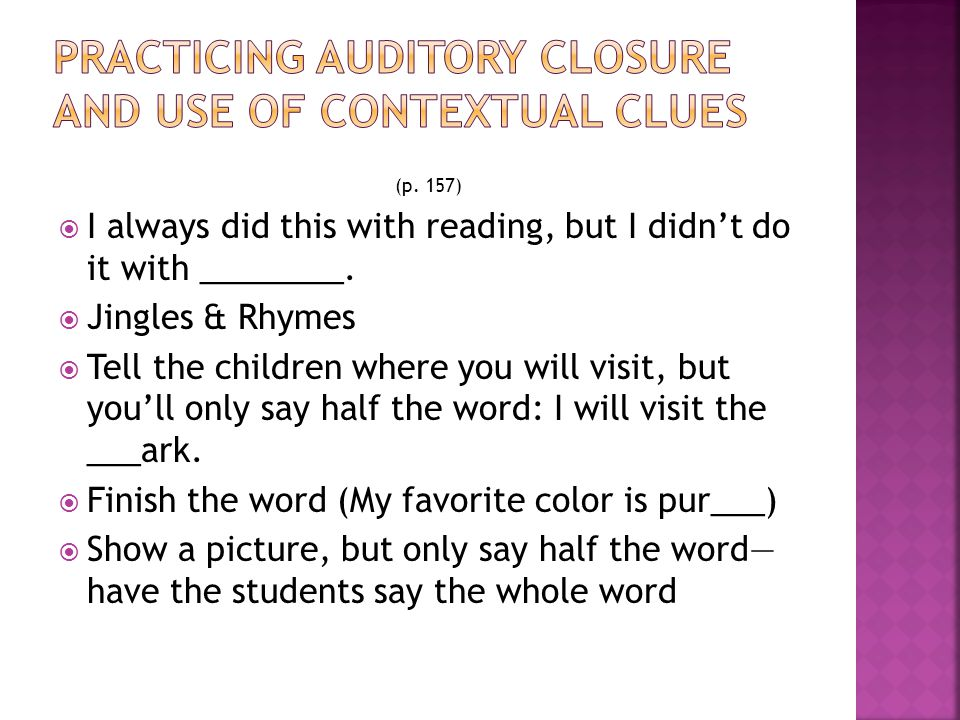 (p. 157)  I always did this with reading, but I didn't do it with ________.