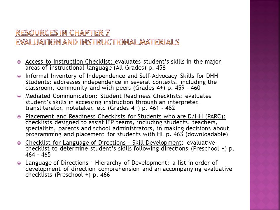  Access to Instruction Checklist: evaluates student's skills in the major areas of instructional language (All Grades) p. 458  Informal Inventory of