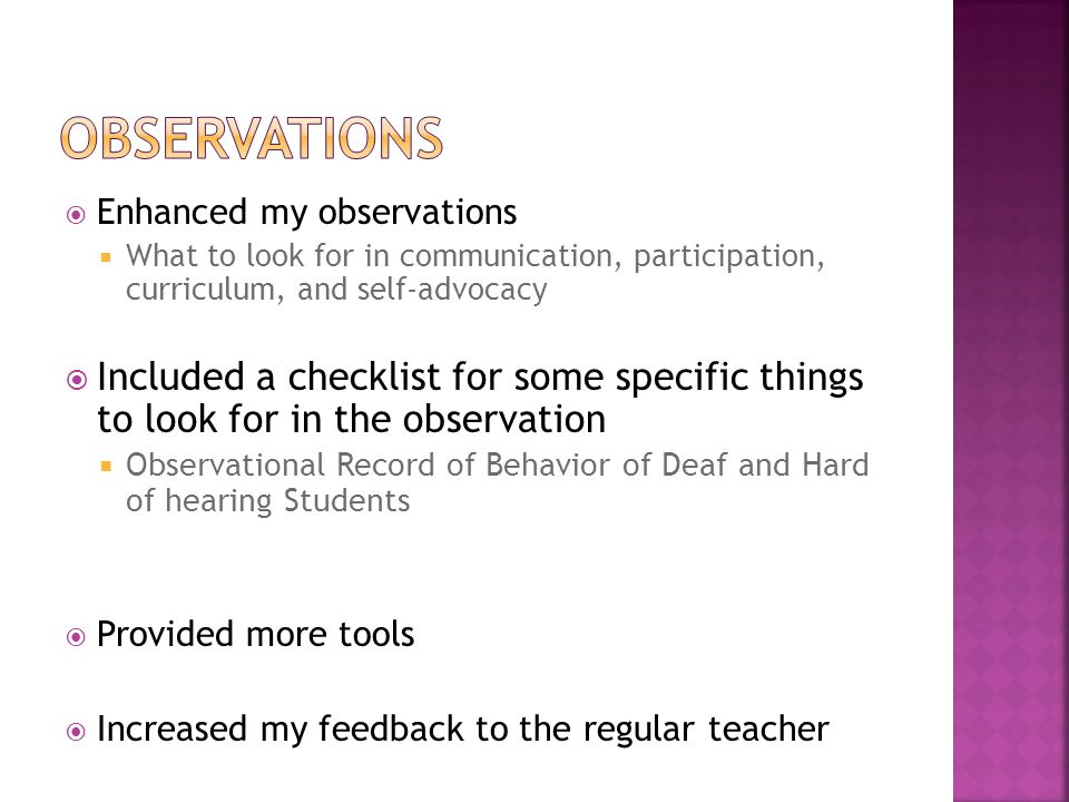  Enhanced my observations  What to look for in communication, participation, curriculum, and self-advocacy  Included a checklist for some specific