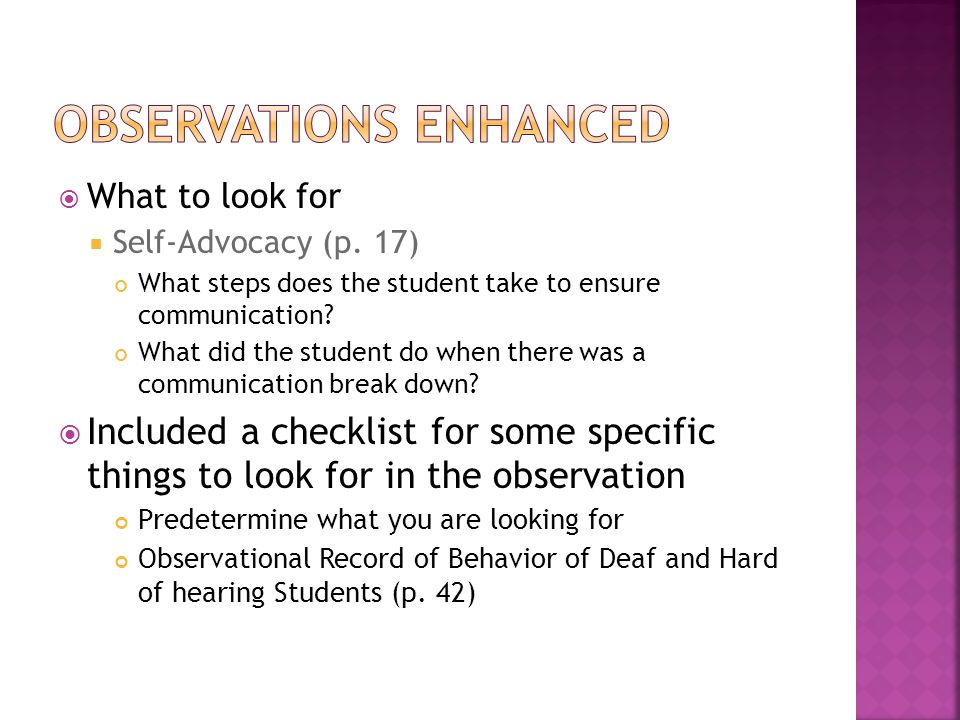  What to look for  Self-Advocacy (p. 17) What steps does the student take to ensure communication? What did the student do when there was a communic